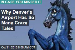 Why Denver's Airport Has So Many Crazy Tales