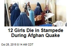 12 Girls Die in Stampede During Afghan Quake
