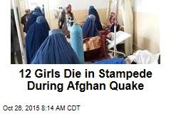 12 Girls Die in Stampede During Afghan Quake