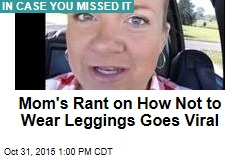 Mom's Rant on How Not to Wear Leggings Goes Viral