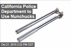 California Police Department to Use Nunchucks