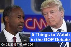 5 Things to Watch in the GOP Debate