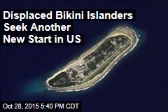 Displaced Bikini Islanders Seek Another New Start in US