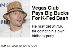 Vegas Club Pays Big Bucks For K-Fed Bash