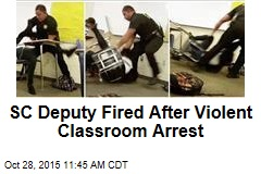 SC Deputy Fired After Violent Classroom Arrest