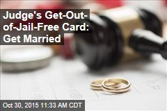 Judge's Get-Out- of-Jail-Free Card: Get Married