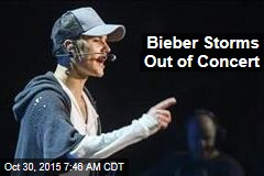Bieber Storms Out of Concert