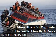 More Than 50 Migrants Drown in Deadly 3 Days