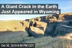 A Giant Crack in the Earth Just Appeared in Wyoming