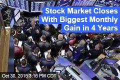 Stock Market Closes With Biggest Monthly Gain in 4 Years