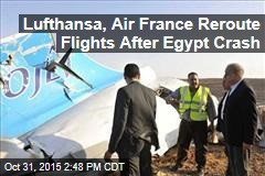 Lufthansa, Air France Reroute Flights After Egypt Crash