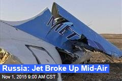 Russia: Jet Broke Up Mid-Air