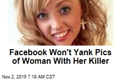 Facebook Won't Yank Pics of Woman With Her Killer