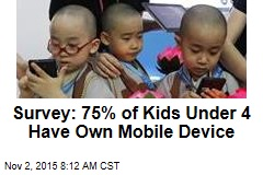 Survey: 75% of Kids Under 4 Have Own Mobile Device