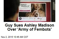 Guy Sues Ashley Madison Over 'Army of Fembots'