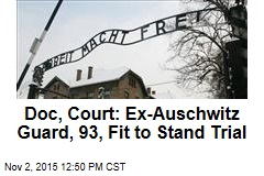 Doc, Court: Ex-Auschwitz Guard, 93, Fit to Stand Trial