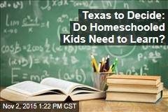 Texas to Decide: Do Homeschooled Kids Need to Learn?