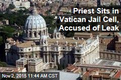 Priest Sits in Vatican Jail Cell, Accused of Leak