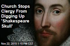 Church Denies DNA Test of 'Shakespeare Skull'