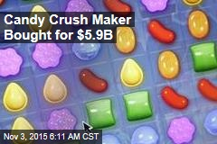 Candy Crush Maker Bought for $5.9B