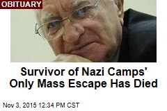 Survivor of Nazi Camps' Only Mass Escape Has Died