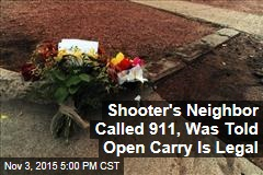 Shooter's Neighbor Called 911, Was Told Open Carry Is Legal
