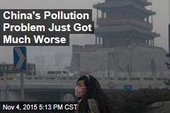 China's Pollution Problem Just Got Much Worse