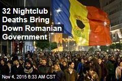 32 Nightclub Deaths Bring Down Romanian Government