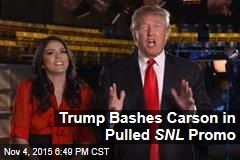 Trump Bashes Carson in Pulled SNL Promo