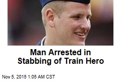 Man Arrested in Stabbing of Train Hero