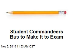 Student Commandeers Bus to Make It to Exam