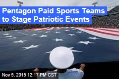 Pentagon Paid Sports Teams to Stage Patriotic Events