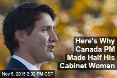 Here's Why Canada PM Made Half His Cabinet Women