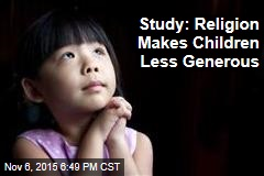Study: Religion Makes Children Less Generous