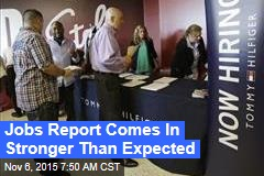 Jobs Report Comes In Stronger Than Expected