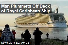Man Plummets Off Deck of Royal Caribbean Ship