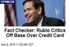 Fact Checker: Rubio Critics Off Base Over Credit Card
