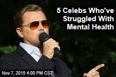 5 Celebs Who've Struggled With Mental Health