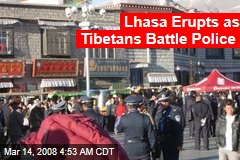 Lhasa Erupts as Tibetans Battle Police