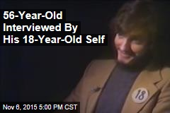 56-Year-Old Interviewed By His 18-Year-Old Self