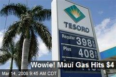 Wowie! Maui Gas Hits $4