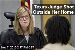 Texas Judge Shot Outside Her Home