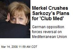Merkel Crushes Sarkozy's Plans for 'Club Med'