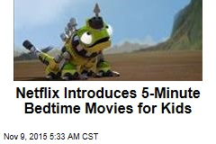 Netflix Introduces 5-Minute Bedtime Movies for Kids