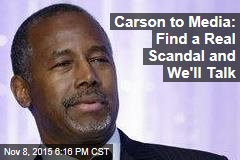 Carson to Media: Find a Real Scandal and We'll Talk