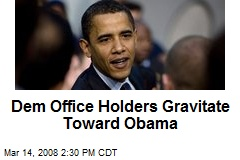 Dem Office Holders Gravitate Toward Obama