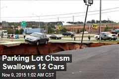 Parking Lot Chasm Swallows 12 Cars