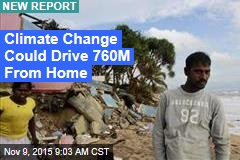 Climate Change Could Drive 760M From Home