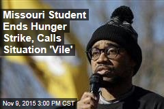 Missouri Student Ends Hunger Strike, Calls Situation 'Vile'