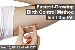 Fastest-Growing Birth Control Method May Surprise You